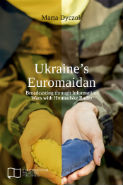 Dyczok - Ukraine's Euromaidan. Broadcasting through information wars with Hromadske Radio