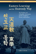 Young - Eastern Learning and the heavenly way: the Tonghak and Chondogyo Movements and the twilight of Korean independence