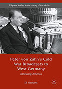 Peter von Zahn's Cold War Broadcasts to West Germany. Assessing America